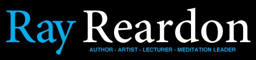 Ray Reardon – Author | Artist | Lecturer | Meditation Leader
